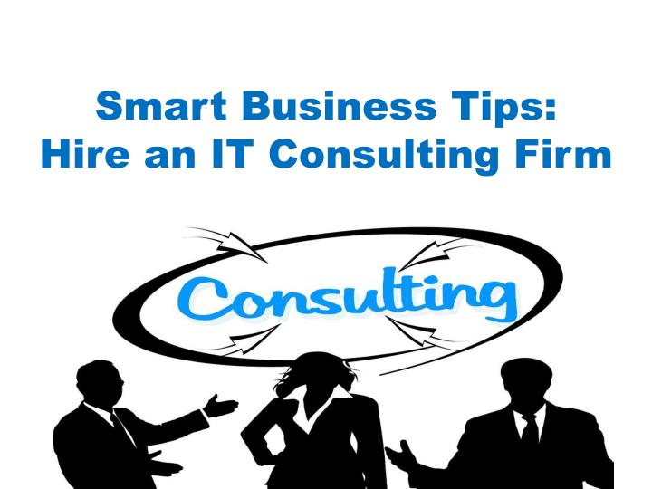 smart business tips hire an it consulting firm n.