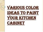 various color ideas to paint your kitchen cabinet