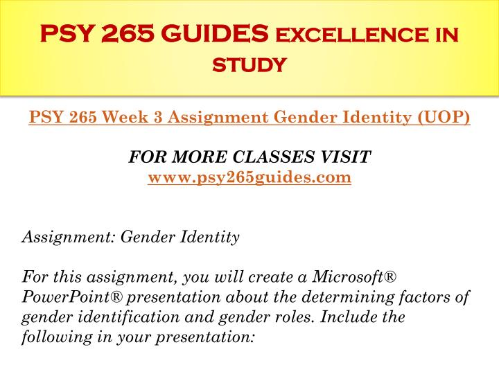 psy265 week 3 assignment gender identity Docxpsy 265 week 2 dq 1 and dq 2docxpsy 265 week 3 assignment gender identitydocxpsy 265 week 3 checkpoint sexual dysfunctiondocxpsy 265 week 4.