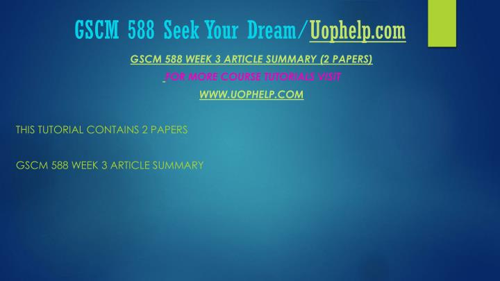 gscm 588 final exam Gscm 588 final exam gscm 588 week 3 article summary (2 papers.