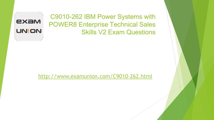 c9010 262 ibm power systems with power8 enterprise technical sales skills v2 exam questions n.