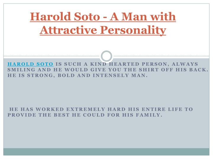 harold soto a man with attractive personality n.