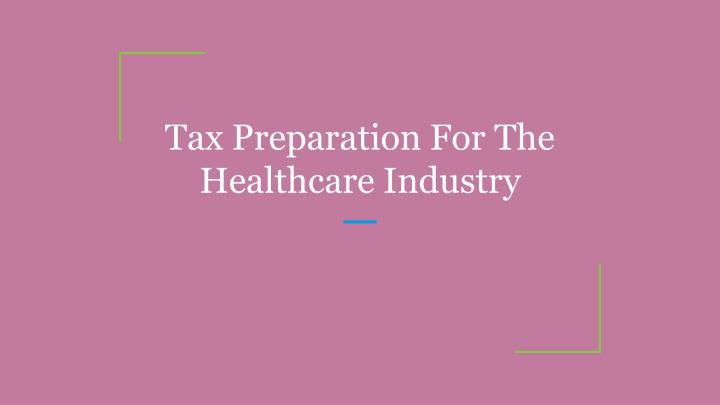 tax preparation for the healthcare industry n.