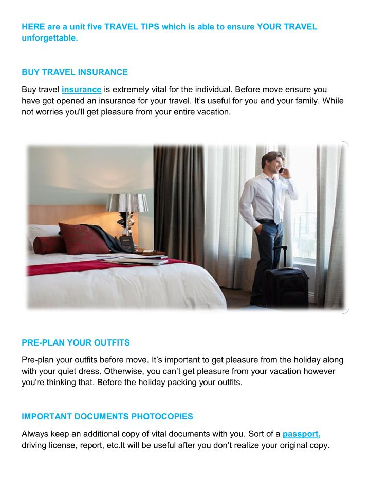 HERE are a unit five TRAVEL TIPS which is able to ensure YOUR TRAVEL