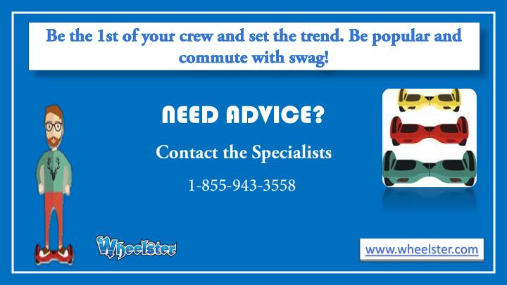 Be the 1st of your crew and set the trend. Be popular and commute with swag!