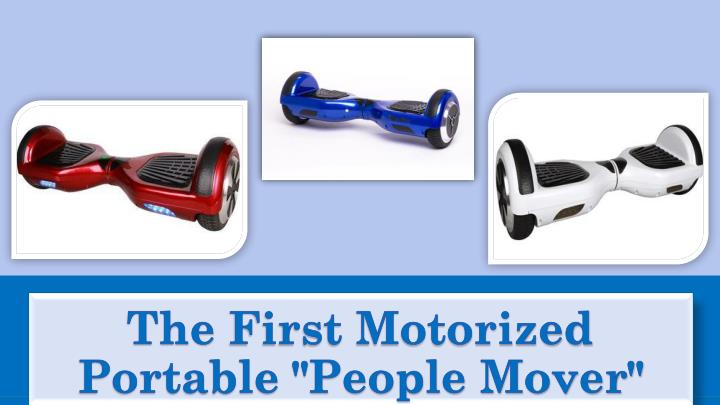 The first motorized portable people mover
