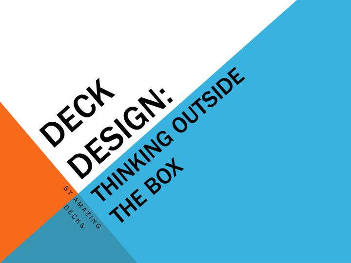 deck design thinking outside the box n.