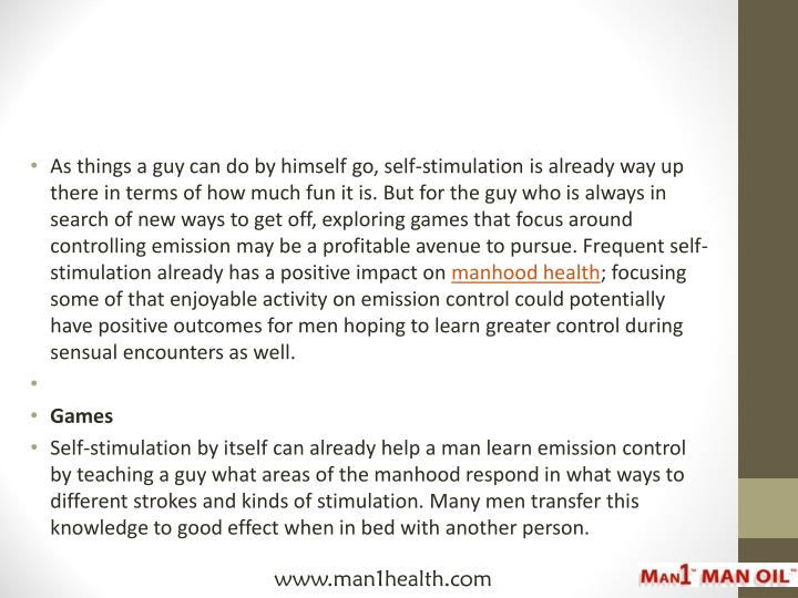 As things a guy can do by himself go, self-stimulation is already way up there in terms of how much ...