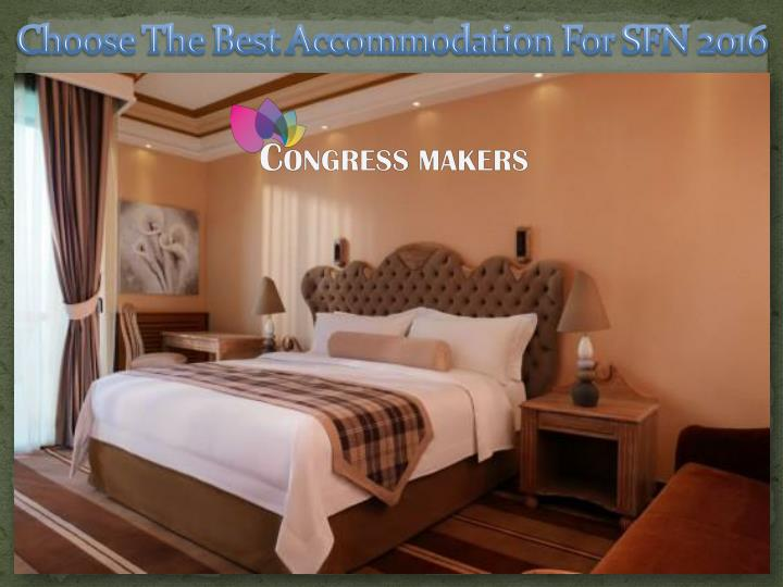 choose the best accommodation for sfn 2016 n.
