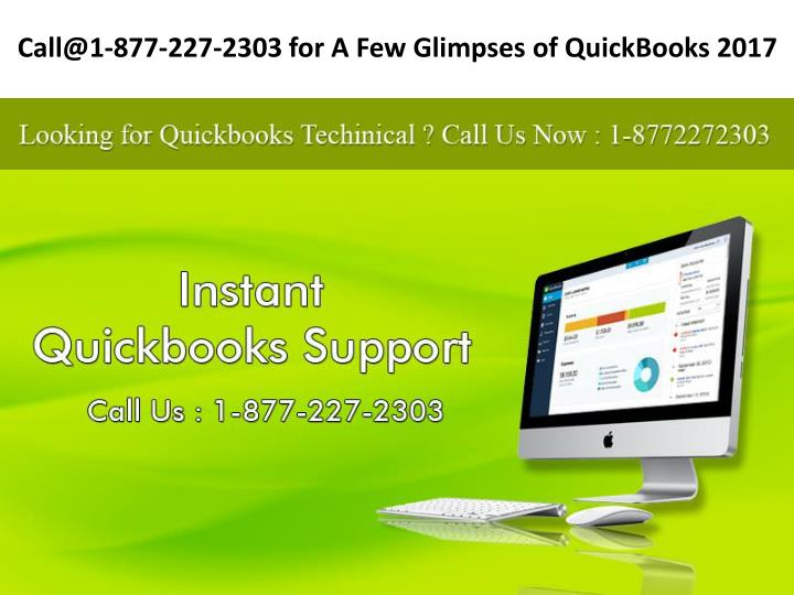 call@1 877 227 2303 for a few glimpses of quickbooks 2017 n.