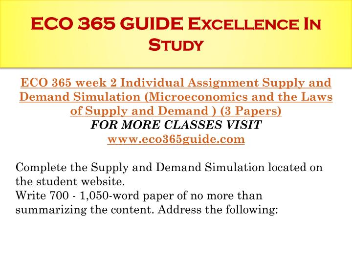 eco 365 supply and demand simulation Eco 365 supply and demand simulation  the purpose of this paper is to discuss the supply and demand simulation from the student website - eco 365 supply and demand simulation introduction.