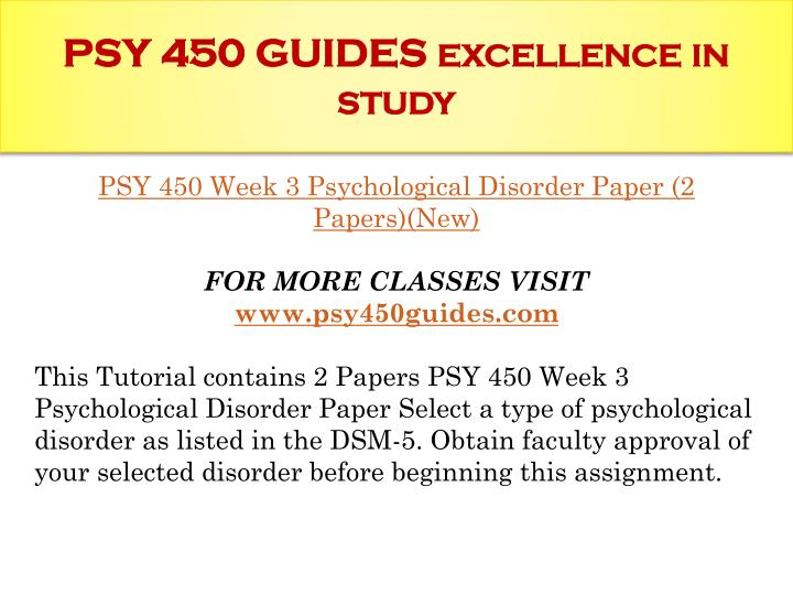 psychological disorder paper Read this psychology research paper and over 88,000 other research documents psychological disorders introduction psychological disorders have been prevalent throughout time and have been recorded since the time of the ancient greeks.