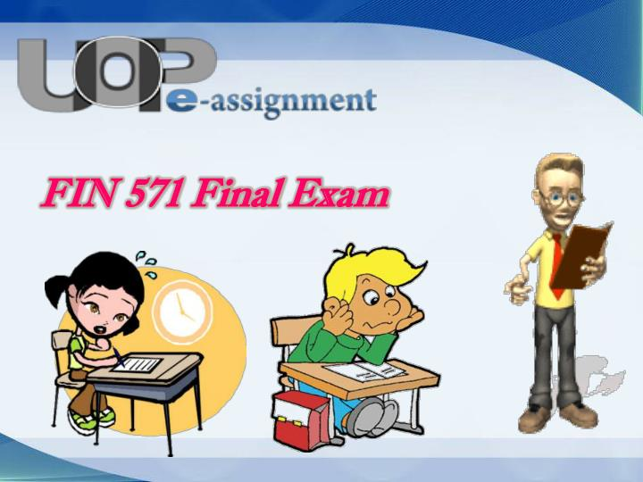 fin 571 final exam latest uop
