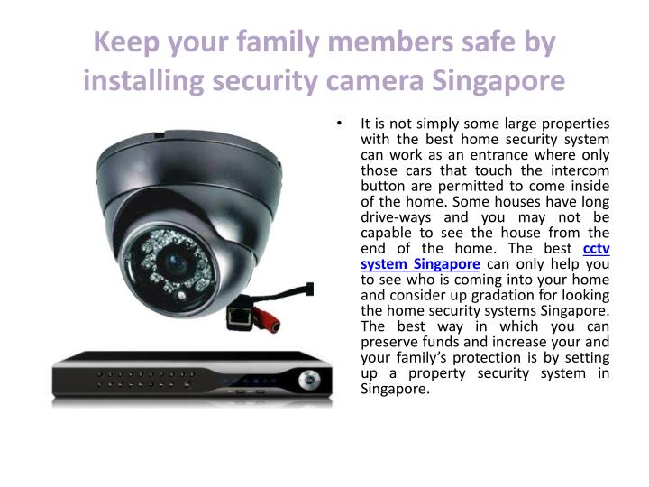 Keep your family members safe by installing security camera Singapore