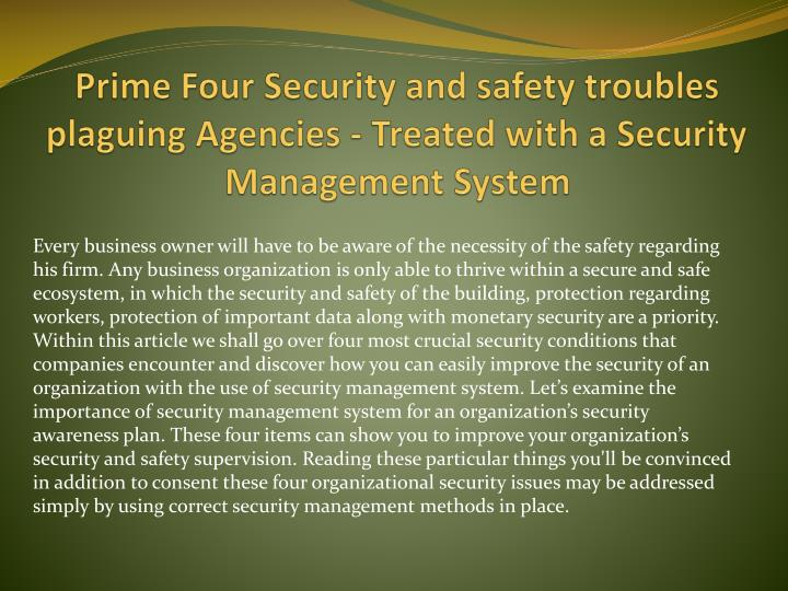 prime four security and safety troubles plaguing agencies treated with a security management system n.