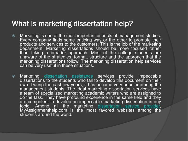 A well written marketing dissertation should be able to highlight some vital points. It should enlighten the strategic moves of an organization in compliance with the marketing analysis, issues and problems faced by the organization, development of its marketing structure and marketing policies etc. Ourexpert marketing dissertation writerscreate a reflective, influential, logical and analytical marketing dissertation keeping in view all the basic parts of a dissertation including : introduction, literature review, discussion chapter, approach section and bibliography. When you decide to get marketing thesis help onlineyou should know what should each section of your dissertation state. organizational function and
