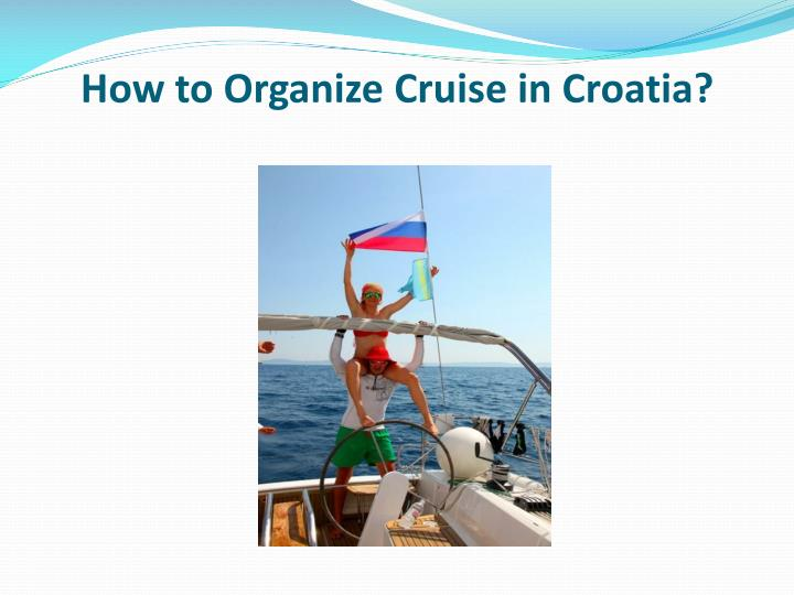 how to organize cruise in croatia n.