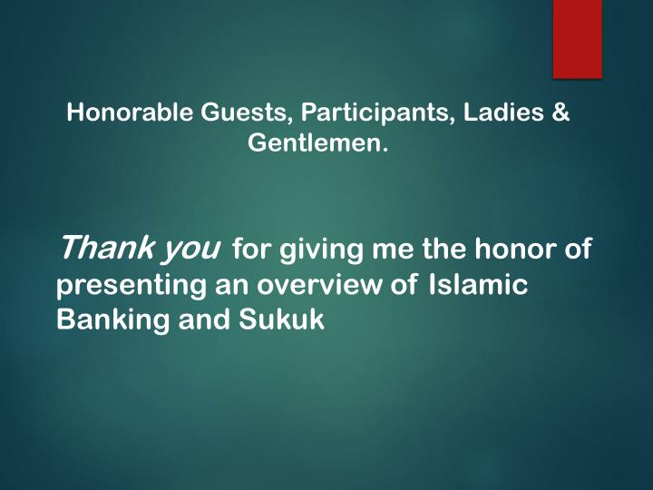 Honorable Guests, Participants, Ladies & Gentlemen.