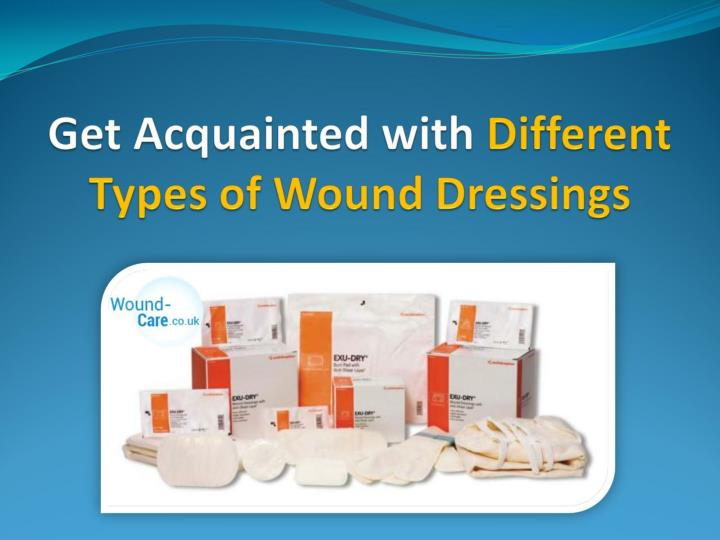 get acquainted with different types of wound dressings n.