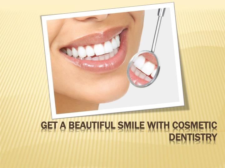 get a beautiful smile with cosmetic dentistry n.