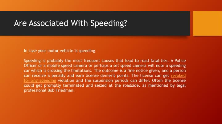 Are associated with speeding1