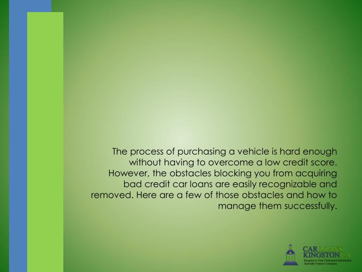 The process of purchasing a vehicle is hard enough without having to overcome a low credit score. Ho...