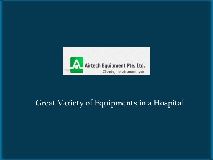 Great Variety of Equipments in a Hospital