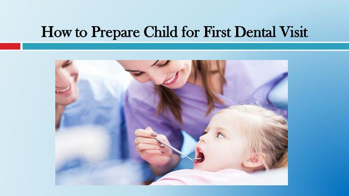 how to prepare child for first dental visit n.