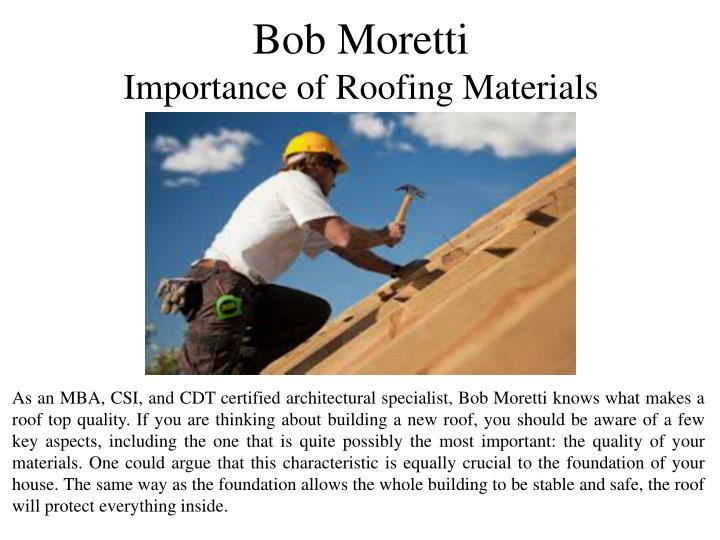 bob moretti importance of roofing materials n.