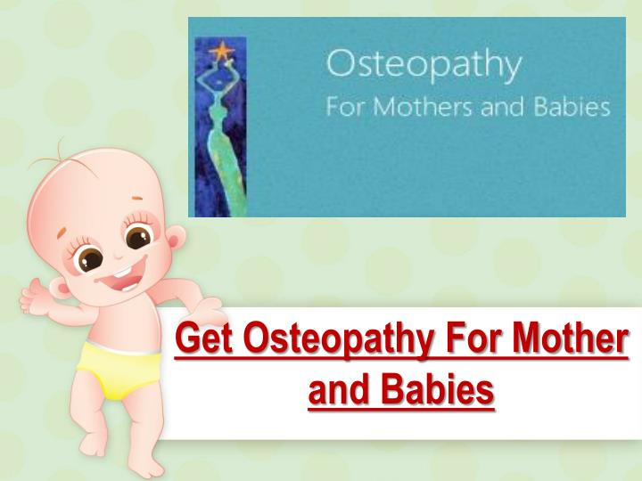 get osteopathy for mother and babies n.