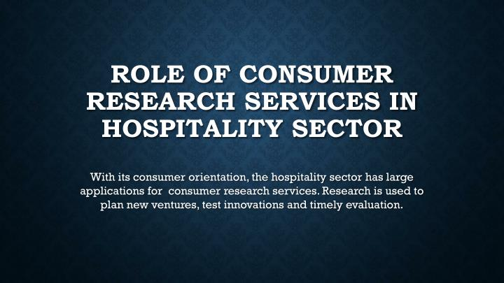 role of consumer research services in hospitality sector n.