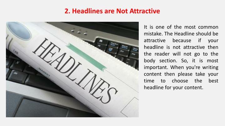 2. Headlines are Not Attractive