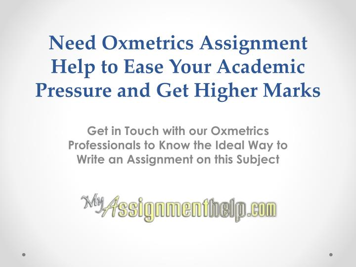 need oxmetrics assignment help to ease your academic pressure and get higher marks n.