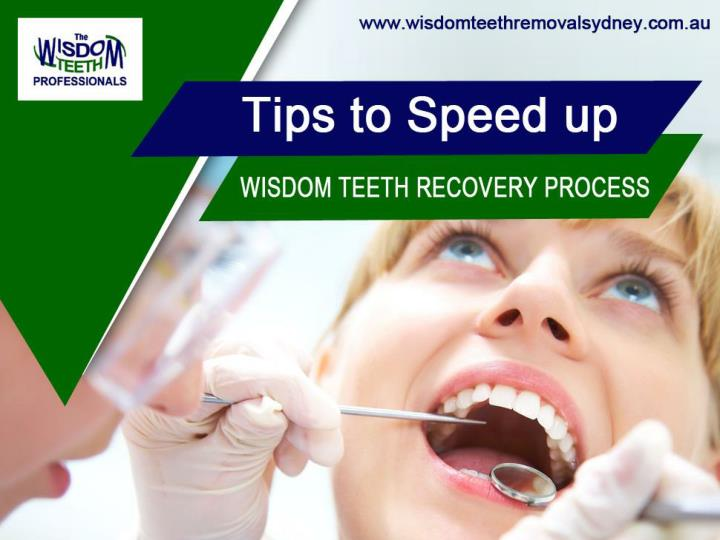tips to speed up wisdom teeth recovery process n.