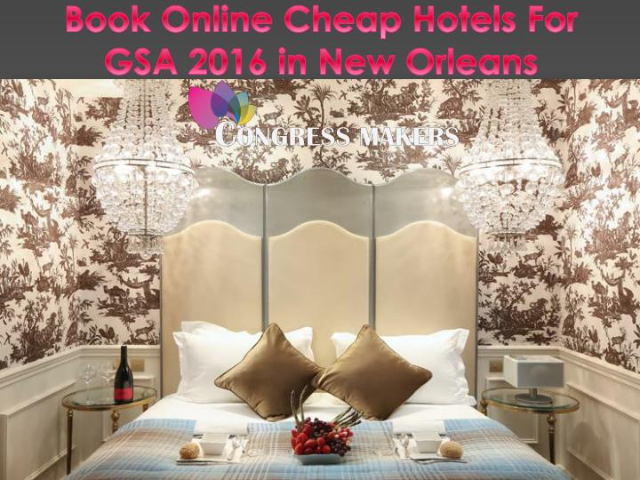 book online cheap hotels for gsa 2016 in new orleans n.
