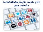 social media profile create give your website