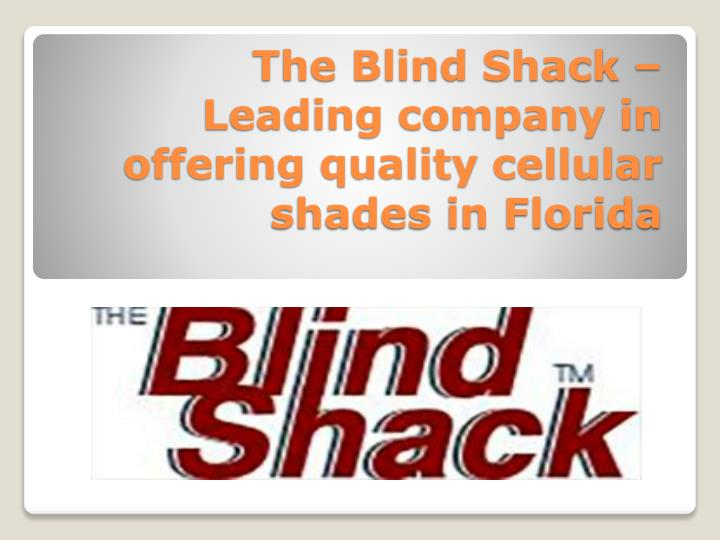 the blind shack leading company in offering quality cellular shades in florida n.
