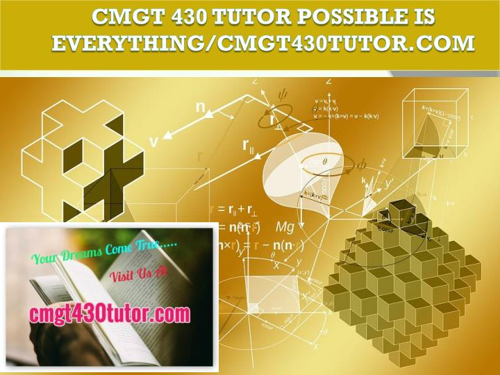 cmgt 430 tutor possible is everything cmgt430tutor com n.