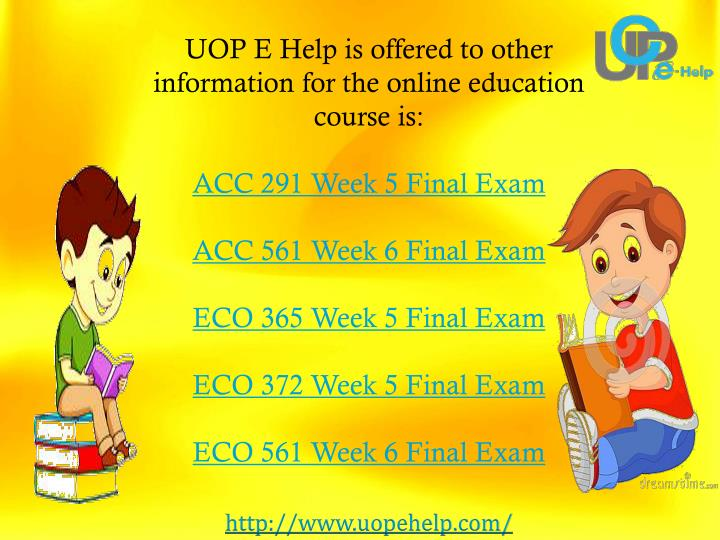 UOP E Help is offered to other information for the online education  course is: