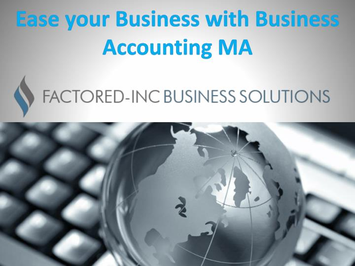 ease your business with business accounting ma n.