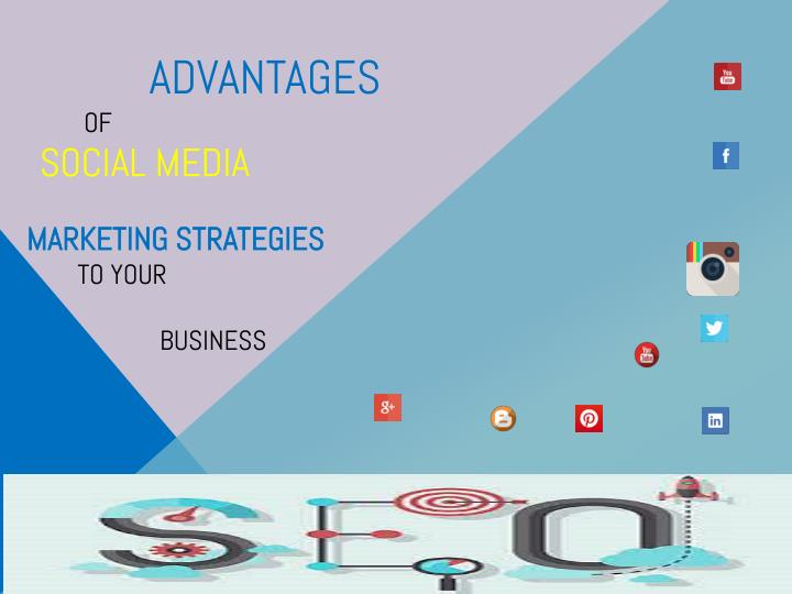 advantages of social media marketing strategies to your business n.
