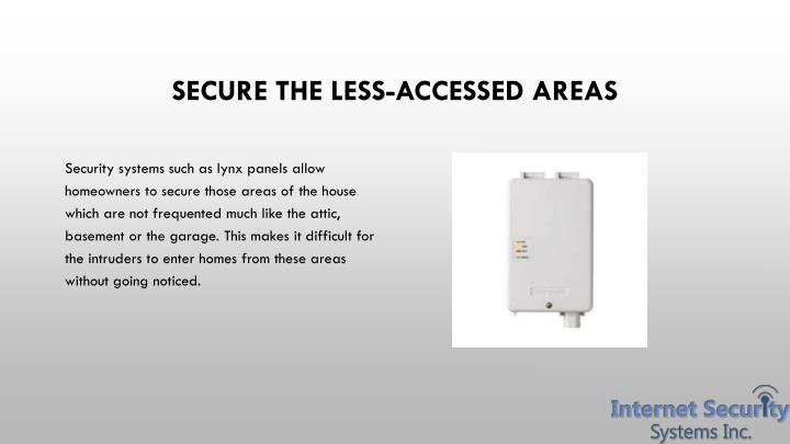 Secure the less accessed areas