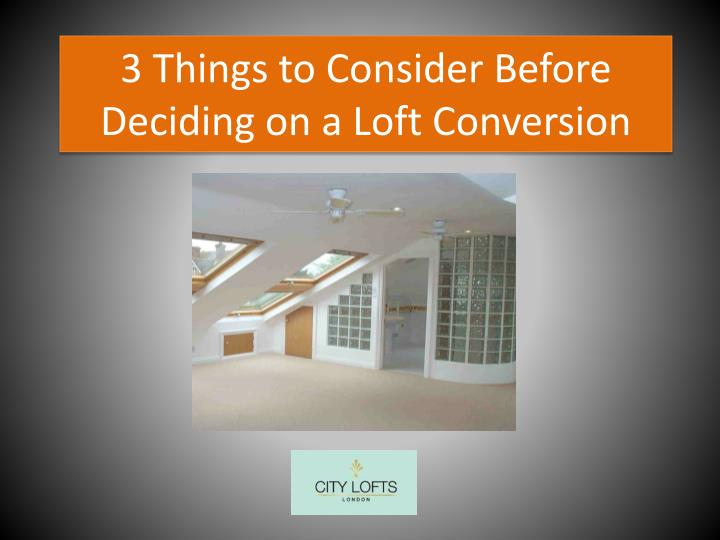 3 things to consider before deciding on a loft conversion n.