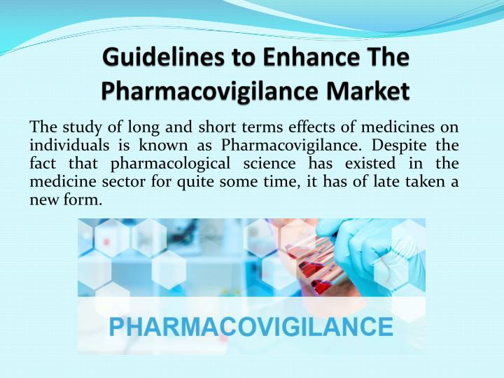 guidelines to enhance the pharmacovigilance market n.