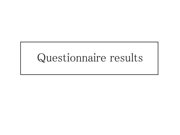 questionnaire results n.