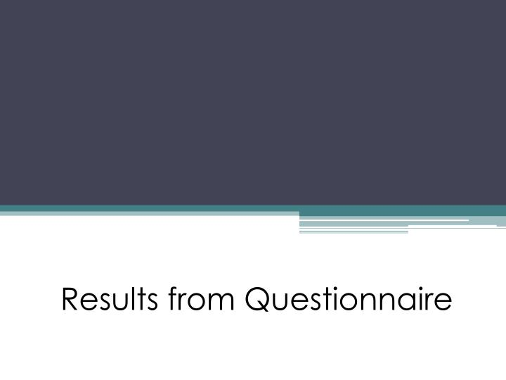 results from questionnaire n.