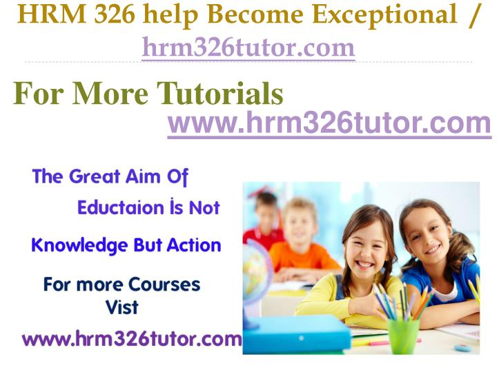 hrm 326 help become exceptional hrm326tutor com n.