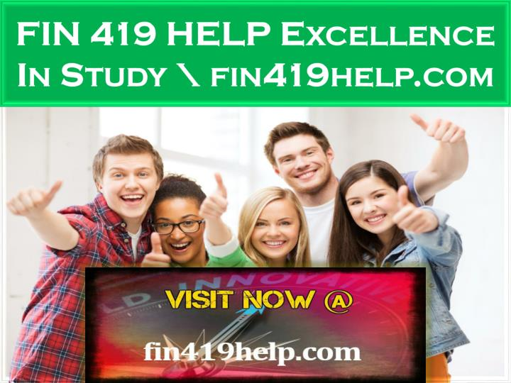 fin 419 help excellence in study fin419help com n.