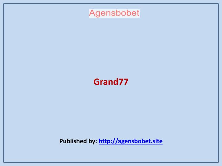 grand77 published by http agensbobet site n.