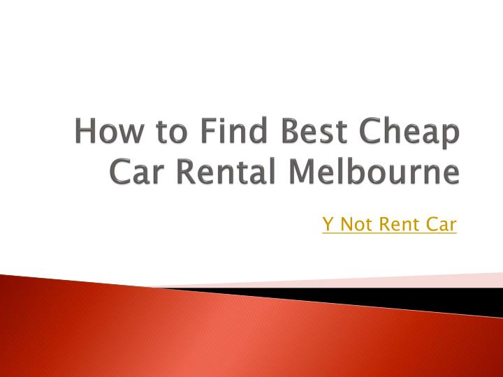 how to find best cheap car rental melbourne n.